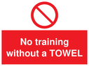 <p>No training without a TOWEL</p> Text: