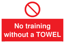 no-training-without-a-towel-sign-~
