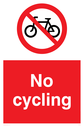 No cycling sign, with red background, and white text. Black bicycle symbol in a prohibition circle. Text: No cycling