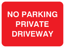 No parking sign, with white text on a red background. Text: No parking private driveway