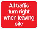 All traffic turn right, text only Text: All traffic turn right when leaving site