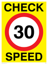 30 mph symbol Text: check speed 30 (30MPH / 30KPH)