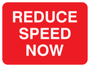 <p>Reduce speed now text only</p> Text: reduce speed now