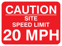 text only Text: caution site speed limit 20 mph