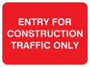 text only Text: entry for construction traffic only