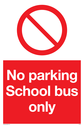 <p>general prohibition symbol in red circle</p> Text: No parking School bus only