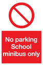 <p>general prohibition symbol in red circle</p> Text: No parking School minibus only