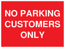 <p>NO PARKING CUSTOMERS ONLY sign </p> Text: