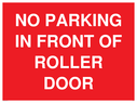 <p>NO PARKING IN FRONT OF ROLLER DOOR</p> Text: