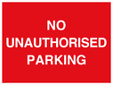 <p>NO UNAUTHORISED PARKING</p> Text: