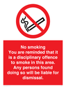 <p>No smoking you are reminded that it is a disciplinary offence to smoke in this area. Any persons found doing so will be liable for dismissal.</p> Text: