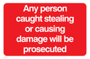 Any person caught stealing warning, text only Text: Any person caught stealing or causing damage will be prosecuted