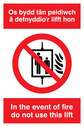 bi-lingual welsh/english Text: in the event of fire do not use this lift