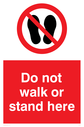 <p>Do not walk or stand here sign, with red background, and white text. Black footprint symbol in a prohibition circle.</p> Text: Do not walk or stand here
