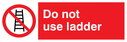 ladder prohibited symbol Text: do not use ladder