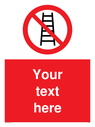 pcustom-no-ladders-sign-add-your-own-custom-text-normal-delivery-times-apply-red~