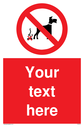 Custom No Dog Fouling Sign. Add your own custom text. Normal delivery times apply. Red No Dog Fouling Symbol. This symbol and sign layout complies with new EN7010 legislation that governs safety signs. Text: Your text here - just add to your order and fill in the 'special instructions' box at the basket to confirm your required text.