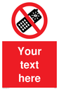 Custom No camera phones Sign. Add your own custom text. Normal delivery times apply. Red No camera phones Symbol. This symbol and sign layout complies with new EN7010 legislation that governs safety signs. Text: Your text here - just add to your order and fill in the 'special instructions' box at the basket to confirm your required text.