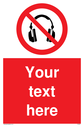 Custom No Headphones Sign. Add your own custom text. Normal delivery times apply. Red No Headphones Symbol. This symbol and sign layout complies with new EN7010 legislation that governs safety signs. Text: Your text here - just add to your order and fill in the 'special instructions' box at the basket to confirm your required text.