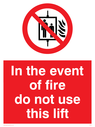in-the-event-of-fire-do-not-use-this-lift-with-prohibiton-symbol~