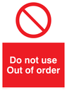 General prohibition symbol Text: Do not use   Out of order