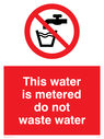no drinking symbol Text: This water is metered do not waste water