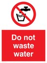 no drinking symbol Text: Do not waste water