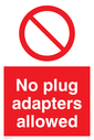 <p>general prohibition symbol in red circle</p> Text: No plug adapters allowed