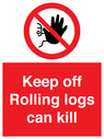 <p>Keep off Rolling logs can kill </p> Text:
