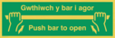 Bi-lingual push bar to open sign - Welsh / English. Green background with white text and white hands pushing bar symbol. Text: Gwthiwch y bar i agor / push bar to open
