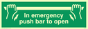<p>In emergency push bar to open</p> Text: in emergency push bar to open