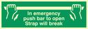 in-emergency-push-bar-strap-will-break~