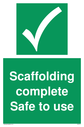 <p>Scaffolding complete Safe to use</p><p>With green tick symbol</p> Text: Scaffolding complete Safe to use