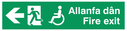 """bi-lingual - welsh / english with running man, disabled / wheelchair symbol and arrow facing left"" Text: allanfa dan fire exit"