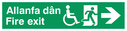 """bi-lingual - welsh / english with running man, disabled / wheelchair symbol and arrow facing right"" Text: allanfa dan fire exit"