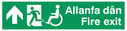 """bi-lingual - welsh / english with running man, disabled / wheelchair symbol facing left and arrow pointing up"" Text: allanfa dan fire exit"