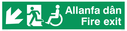 """bi-lingual - welsh / english with running man, disabled / wheelchair symbol facing left with arrow pointing diagonally down and left"" Text: allanfa dan fire exit"