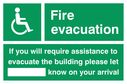 wheelchair / disabled symbol with space to write name of person responsible to give assistance - safety sign Text: fire evacuation - if you will require assistance to evacuate the building please let (blank space) know on your arrival