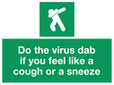 <p>Do the virus dab if you feel like a cough or a sneeze- with safe condition dab symbol</p> Text: Do the virus dab if you feel like a cough or a sneeze