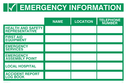 <p>Emergency Information poster with blank space for own wording</p> Text: emergency information name location telephone number health and safety representative first aid equipment emergency services local hospital accident report log book health and safety representative