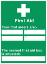 <p>First aid information with cross symbol and blank space for own wording</p> Text: First Aid Your first aiders are:- (space) The nearest first aid box is situated:- (space)