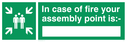 <p>Fire assembly point with space for own details</p> Text: in case of fire your assembly point is:-