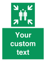 <p>Custom sign safe condition evacuation assembly point</p> Text: