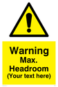 Custom Height restriction Sign. Add your own custom text. Normal delivery times apply. Black on yellow flammable symbol. Text: Your text here - just add to your order and fill in the 'special instructions' box at the basket to confirm your required text.