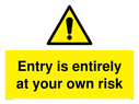 entry-is-entirely-at-your-own-risk-sign-~