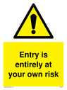 <p>Entry is entirely at your own risk with General Warning Symbol</p> Text: Entry is entirely at your own risk