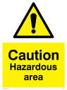 <p>Yellow background, with black text and exclamation in warning triangle</p> Text: Caution Hazardous Area