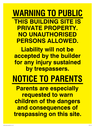 <p>Building site public warning text only on yellow</p> Text: warning to public this building site is private property. no unauthorised persons allowed. liability will not be accepted by the builder for any injury to trespassers. Notice to parents Parents are especially asked to warn children of the dangers and consequences of trespassing on this site.