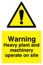 General warning symbol Text: Warning Heavy plant and machinery operate on site