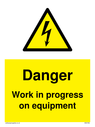<p>Danger Work in progress on equipment with electrical hazard symbol</p> Text: Danger Work in progress on equipment